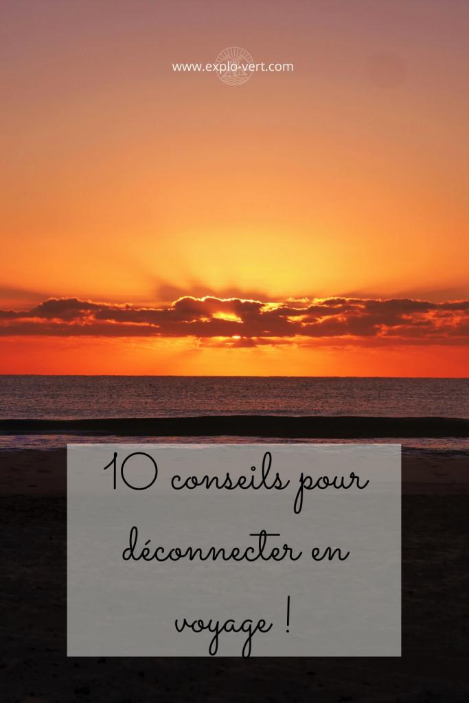 10 conseils pour déconnecter en voyage - déconnection - déconnexion - digital detox en voyage - digital detox